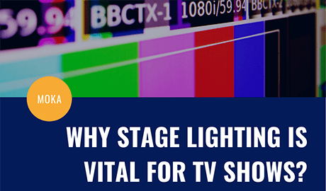 Why stage lighting is vital for TV shows? mokasfx.com