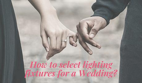How to select lighting fixtures for a Wedding? mokasfx.com